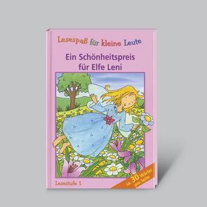 Lesespaß für kleine Leute: Ein Schönheitspreis für Elfe Leni (ab 5 Jahren) von Kohm,  Ines A.