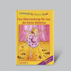 Lesespaß für kleine Leute: Eine Überraschung für Lea, die kleine Ballerina (ab 8 Jahren) von Jaekel,  Franziska