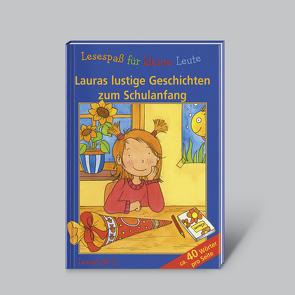 Lesespaß für kleine Leute: Lauras lustige Geschichten zum Schulanfang (ab 7 Jahren) von Huber,  Annette