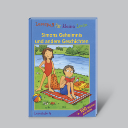 Lesespaß für kleine Leute: Simons Geheimnis und andere Geschichten (ab 8 Jahren) von Rogler,  Ulrike, Veenstra,  Simone