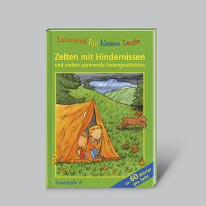 Lesespaß für kleine Leute: Zelten mit Hindernissen (ab 7 Jahren) von Weinhapl,  Claudia