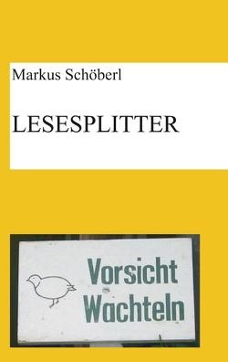 Lesesplitter von Schöberl,  Markus
