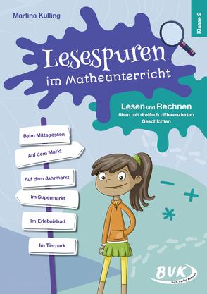 Lesespuren im Matheunterricht 2. Klasse von Külling,  Martina