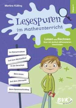 Lesespuren im Matheunterricht 3. Klasse von Külling,  Martina