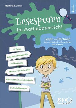 Lesespuren im Matheunterricht 4. Klasse von Külling,  Martina