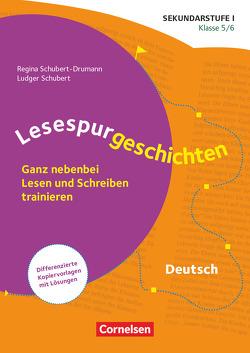 Lesespurgeschichten für die Sekundarstufe I – Deutsch / Klasse 5/6 – Ganz nebenbei Lesen und Schreiben trainieren von Schubert,  Ludger, Schubert-Drumann,  Regina