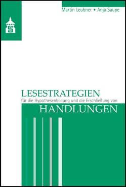 Lesestrategien für die Hypothesenbildung und die Erschließung von Handlungen von Leubner,  Martin, Saupe,  Anja
