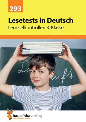 Lesetests in Deutsch – Lernzielkontrollen 3. Klasse von Widmann,  Gerhard
