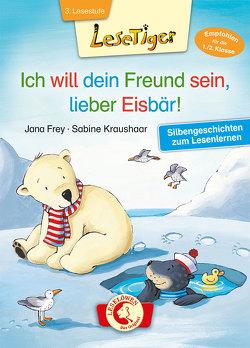 Lesetiger – Ich will dein Freund sein, lieber Eisbär! von Frey,  Jana, Kraushaar,  Sabine