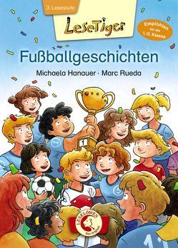 Lesetiger – Fußballgeschichten von Hanauer,  Michaela, Rueda,  Marc