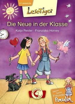 Lesetiger – Meine beste Freundin Paula: Die Neue in der Klasse von Harvey,  Franziska, Reider,  Katja