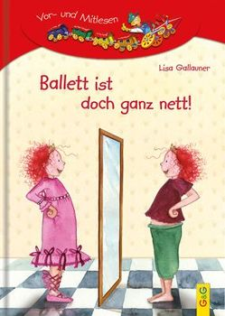 LESEZUG/1. Klasse: Ballett ist doch ganz nett! von Bohnstedt,  Antje, Gallauner,  Lisa