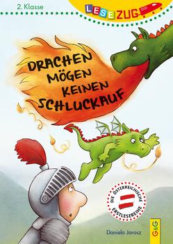 LESEZUG/2. Klasse: Drachen mögen keinen Schluckauf von Bohnstedt,  Antje, Jarosz,  Daniela