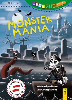 LESEZUG/3. Klasse: Monster-Mania von Aspöck,  Ingrid, Mauz,  Christoph