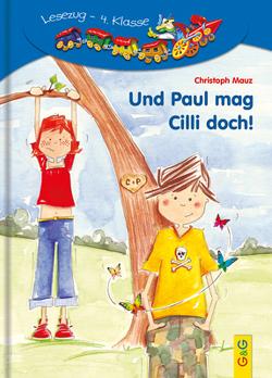 LESEZUG/4. Klasse: Und Paul mag Cilli doch! von Cawthorne,  Mary-Ann, Mauz,  Christoph
