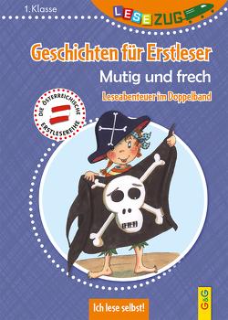 LESEZUG DOPPELBAND/1. Klasse: Geschichten für Erstleser. Mutig und frech von Dürr,  Gisela, Gallauner,  Lisa, Kratzer,  Hertha, Wolff,  Katrin