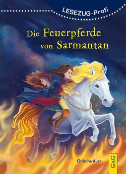 LESEZUG/ Profi: Die Feuerpferde von Sarmantan von Auer,  Christine, Herberger,  Petra