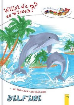Lesezug Willst du es wissen? Ein Sach-Comic-Lese-Buch über Delfine von Gallauner,  Lisa, Picha,  Angela, Weiler,  Tatjana
