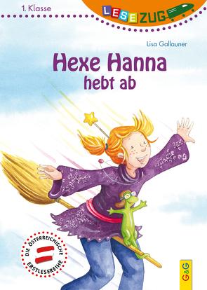 LESEZUG/1.Klasse: Hexe Hanna hebt ab von Becker,  Stéffie, Gallauner,  Lisa