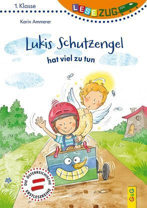 LESEZUG/1. Klasse: Lukis Schutzengel hat viel zu tun von Ammerer,  Karin, Becker,  Stéffie