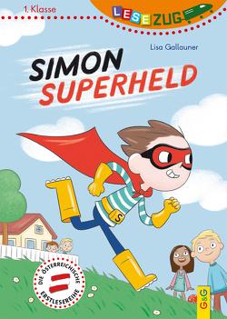 LESEZUG/1. Klasse: Simon Superheld von Aspöck,  Ingrid, Gallauner,  Lisa