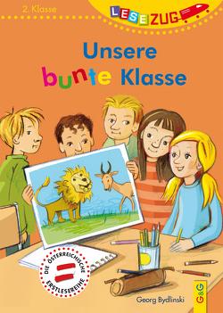 LESEZUG/2. Klasse: Unsere bunte Klasse von Bydlinski,  Georg, Fahrnländer,  Beate