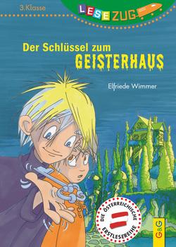 LESEZUG/3. Klasse: Der Schlüssel zum Geisterhaus von Picha,  Angela, Wimmer,  Elfriede