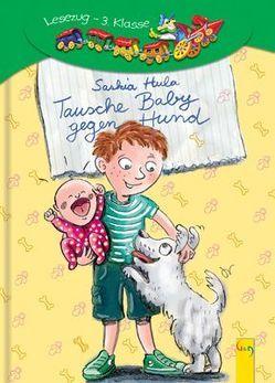 LESEZUG/3. Klasse: Tausche Baby gegen Hund von Hula,  Saskia, Kranz,  Sabine