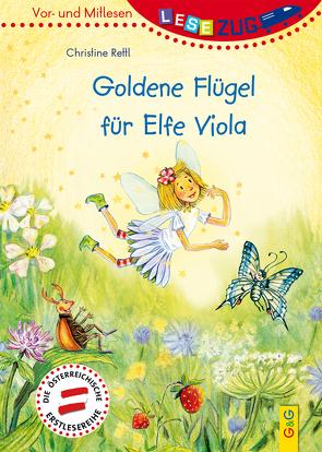 LESEZUG/Vor- und Mitlesen: Goldene Flügel für Elfe Viola von Rettl,  Christine, Seelmann,  Cornelia