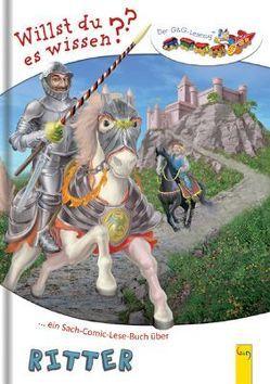 LESEZUG/Willst du es wissen? Ein Sach-Comic-Lese-Buch über Ritter von Rittig,  Gabriele, Torreiter,  Stefan