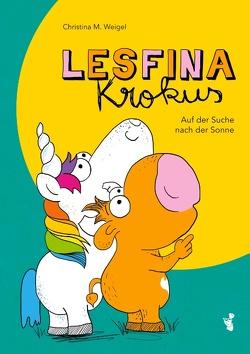 Lesfina Krokus von Weigel,  Christina M.