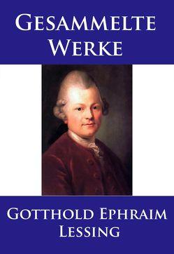 Lessing – Gesammelte Werke von Lessing,  Gotthold Ephraim