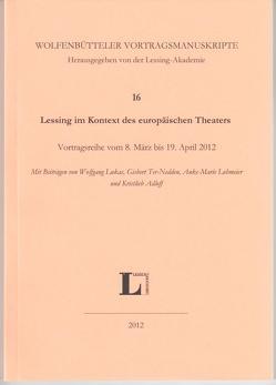 Lessing im Kontext des europäischen Theaters von Adloff,  Kristlieb, Berthold,  Helmut, Lohmeier,  Dieter, Lukas,  Wolfgang, Ter-Nedden,  Gisbert
