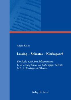 Lessing – Sokrates – Kierkegaard von Kraus,  André