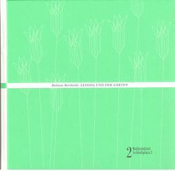 Lessing und der Garten. von Berthold,  Helmut, Lessing-Akademie Wolfenbüttel,  Lessing-Akademie