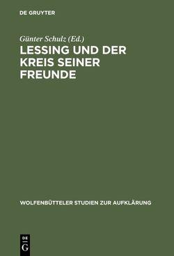 Lessing und der Kreis seiner Freunde von Schulz,  Günter