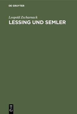 Lessing und Semler von Zscharnack,  Leopold