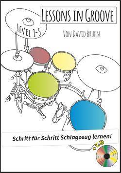 Lessons in Groove – Schritt für Schritt Schlagzeug lernen (+CD) von Bruhn,  David