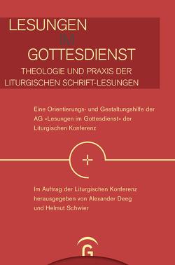 Lesungen im Gottesdienst – Theologie und Praxis der liturgischen Schrift-Lesungen – von Deeg,  Alexander, Liturgische Konferenz, Schwier,  Helmut
