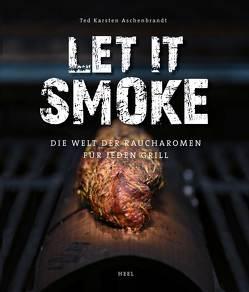Let it smoke! von Aschenbrandt,  Ted Karsten