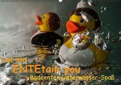 Let me ENTEtain you – Badeenten Unterwasser-Spaß (Wandkalender immerwährend DIN A2 quer) von Weber-Gebert,  Claudia