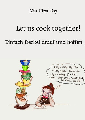 Let us cook together! von Day,  Miss Eliza