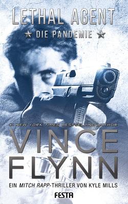 LETHAL AGENT – Die Pandemie von Flynn,  Vince, Mills,  Kyle