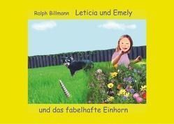 Leticia und Emely und das fabelhafte Einhorn von Billmann,  Ralph