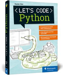 Let's code Python von Fehr,  Hauke