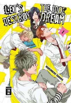 Let's destroy the Idol Dream 01 von Hammond,  Monika, Tanaka,  Marumero