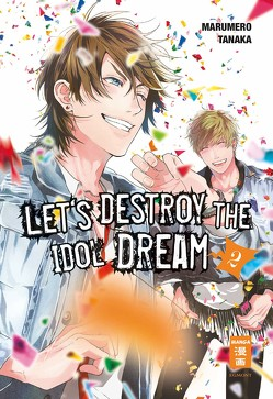 Let's destroy the Idol Dream 02 von Hammond,  Monika, Tanaka,  Marumero