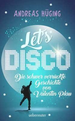 Let's disco von Hüging,  Andreas