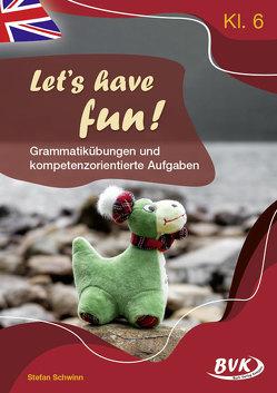 Let's have fun – Grammatikübungen und kompetenzorientierte Aufgaben von Schwinn,  Stefan