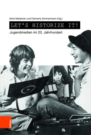 Let's historize it! von Maldener,  Aline, Zimmermann,  Clemens